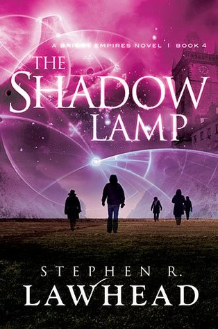 The Shadow Lamp by Stephen R. Lawhead