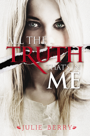 All the Truth That's in Me, by Julie Berry