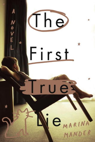 The First True Lie: A Novel