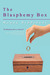 The Blasphemy Box by Mandy Behbehani