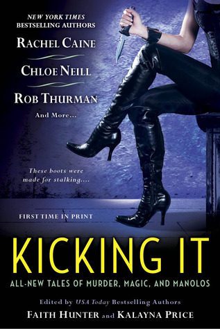 Book Review: Faith Hunter & Kalayna Price, Kicking It: These Boots are Made for Stalking