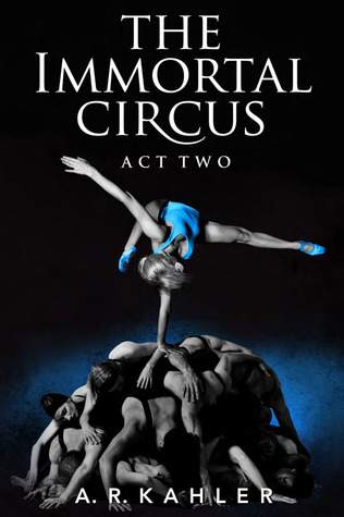 the immortal circus, act two, a. r. kahler