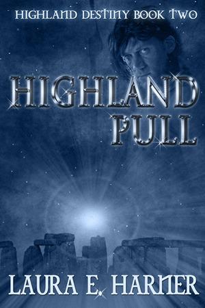Highland Pull (Highland Destiny, #2)
