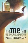 Let Me Fall: The Love Story Between God and His Dimwitted Daughter