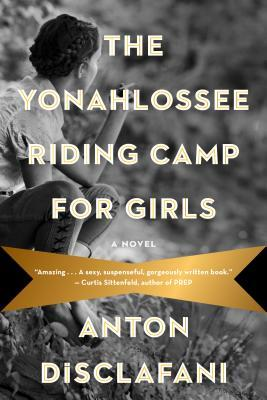 Early Review – The Yonahlossee Riding Camp for Girls: A Novel by Anton DiSclafani