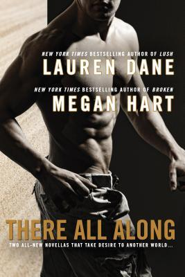 Review: There All Along by Lauren Dane & Megan Hart