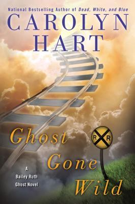 Ghost Gone Wild (Bailey Ruth, #4)