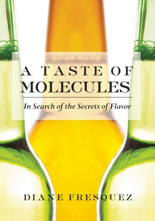 A Taste of Molecules by Diane Fresquez