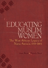 Educating Muslim Women: The West African Legacy of Nana Asma�u 1793-1864