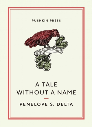 book cover: a tale without a name by penelope s. delta