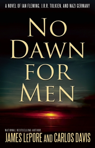 No Dawn for Men by James LePore