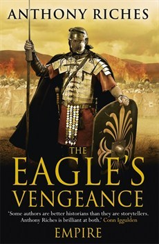 The Eagle's Vengeance (Empire #6)  - Anthony Riches