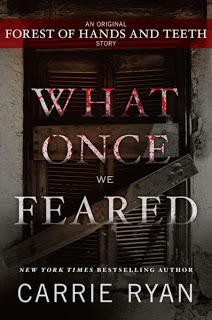 What Once We Feared  (The Forest of Hands and Teeth, #o.4)
