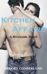 Kitchen Affairs (Riverside Trilogy #1)