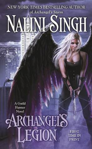 archangel's legion, guild hunter, nalini singh