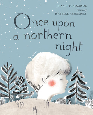 Once Upon a Northern Night - Jean E. Pendziwol