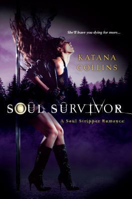 Soul Survivor (Soul Stripper, #2)