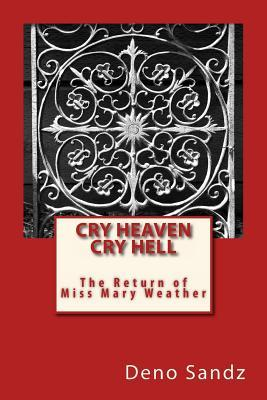 Cry Heaven Cry Hell... The Return of Miss Mary Weather