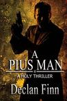 A Pius Man: A Holy Thriller