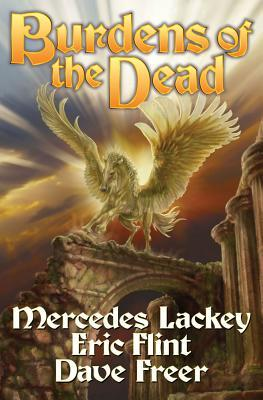Book Review: Burdens of the Dead by Mercedes Lackey, Eric Flint, and Dave Freer