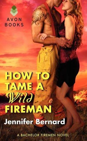 How to Tame a Wild Fireman (The Bachelor Firemen of San Gabriel, #4)