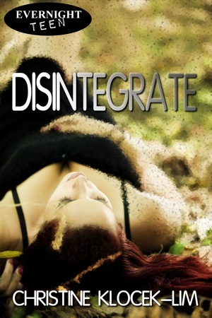 Disintegrate by Christine  Klocek-Lim