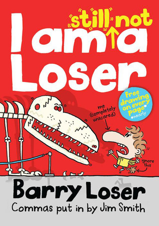 I Am Still Not a Loser. Barry Loser, Spellchecked [I.E. Written] by Jim Smith
