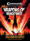 Weapons of Vengeance: Three of the Best Secret Weapons Commando Comic Book Adventures