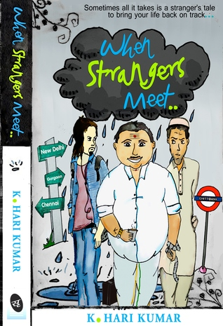 When Strangers meet.. by K. Hari Kumar