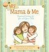 My Mama & Me: Rhyming Devotions for You and Your Child