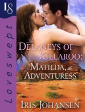 The Delaneys of Killaroo: Matilda, the Adventuress: A Loveswept Contemporary Romance (The Delaneys, #5) (The Delaneys of Killaroo)