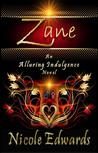 Zane (Alluring Indulgence, #2)