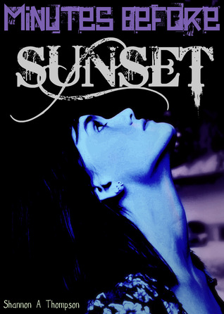 Minutes Before Sunset (The Timely Death Trilogy, #1)