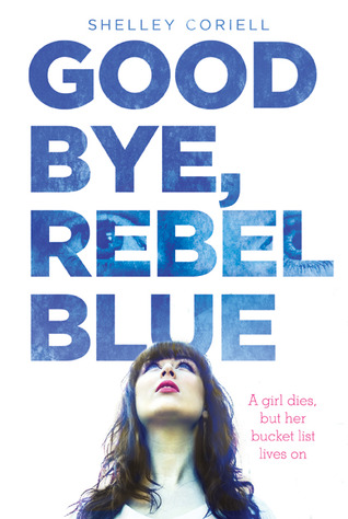 Goodbye, Rebel Blue by Shelley Coriell