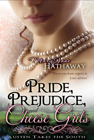 Pride, Prejudice, and Cheese Grits (Austen Takes The South #1)