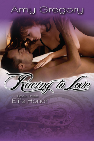Racing To Love: Eli's Honor (Racing to Love, #3)
