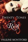 Twenty Tones of Red by Pauline Montford