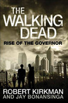 The Walking Dead: Rise of the Governor (The Governor Trilogy #1)