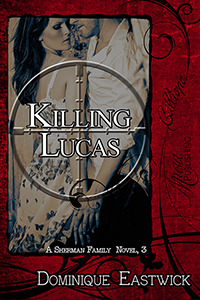 Killing Lucas (Sherman Family Series, #3)