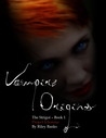 Vampire Origins - The Strigoi Book 1 - Project Ichorous by Riley Banks