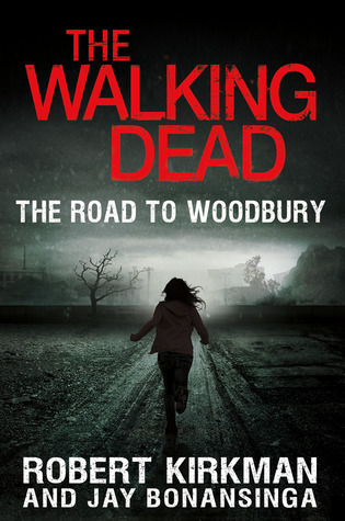 The Walking Dead: The Road to Woodbury (The Govenor Trilogy #2)