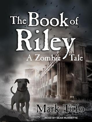 A Zombie Tale (Book of Riley #1)  - Mark Tufo