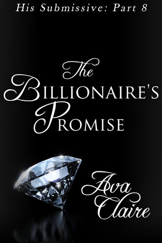 http://www.amazon.com/Billionaires-Promise-Submissive-Part-Eight-ebook/dp/B00CFOC822/