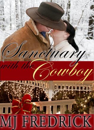 Sanctuary with the Cowboy by M.J. Fredrick