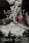Meant To Be (Heaven Hill, #1)