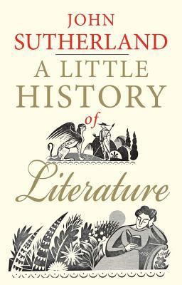 book cover: a little history of literature by john sutherland