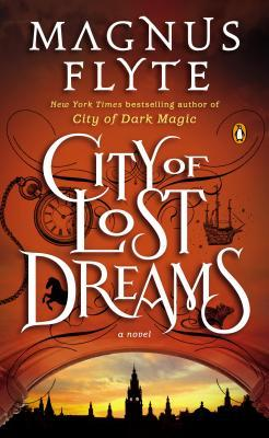 Review: City of Lost Dreams by Magnus Flyte
