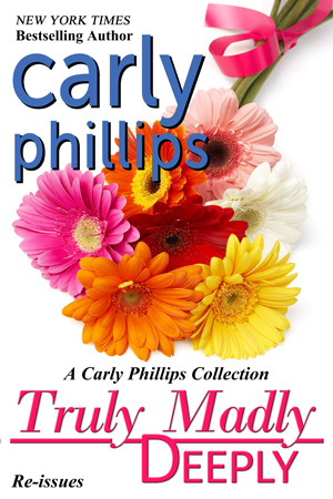 Truly Madly Deeply, A Carly Phillips Collection
