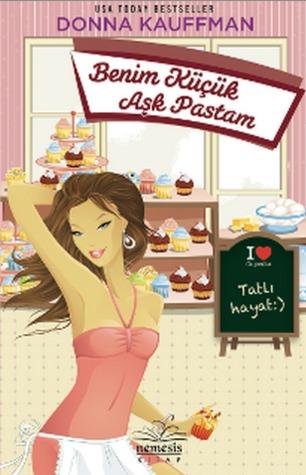 Benim Küçük Aşk Pastam (Cupcake Club #1)