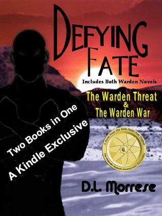 Defying Fate (Warden's World #1-2) by D.L. Morrese